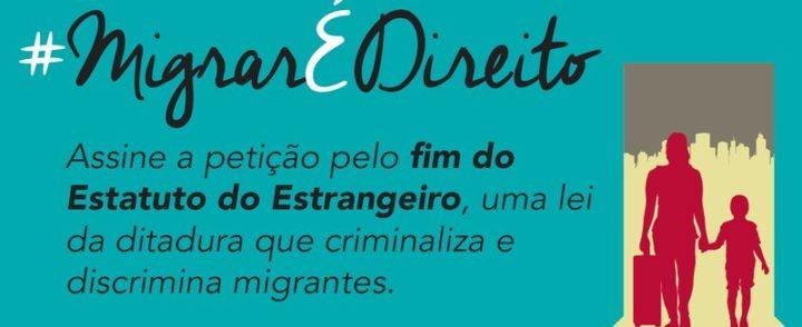 Petição online reforça campanha contra o Estatuto do Estrangeiro e por nova Lei de Migração no Brasil